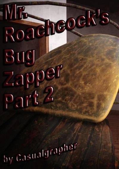 Casgra- Mr. Roachcock's Bug Zapper Part 2