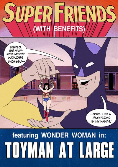 Justice League- Super Friends with Benefits- Toyman at Large