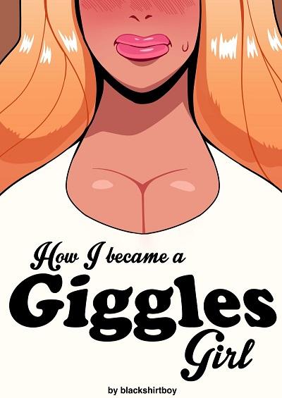 How I Became A Giggles Girl [Blackshirtboy]