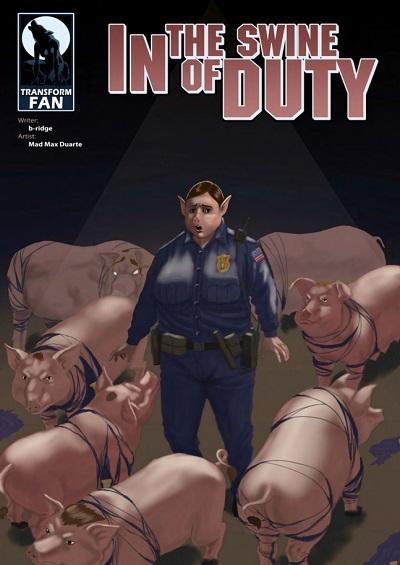 Transform Fan – In the Swine of Duty 5